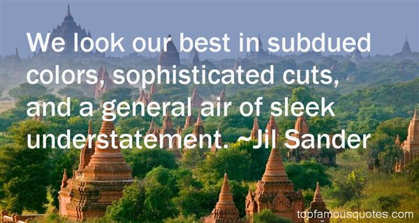 Quotes About Subdued