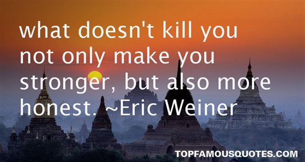 Quotes About What Doesn Kill You