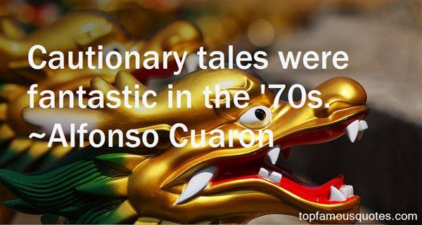 Quotes About Cautionary Tales