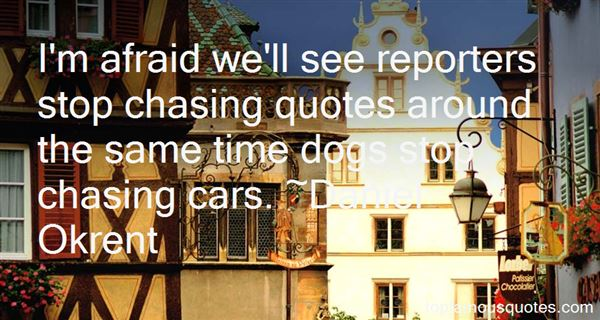 Quotes About Chasing