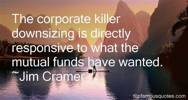 Quotes About Corporate Downsizing