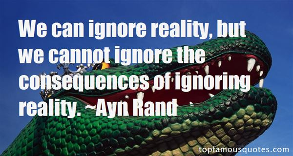 Quotes About Ignoring Reality