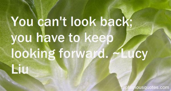 Quotes About Looking Forward