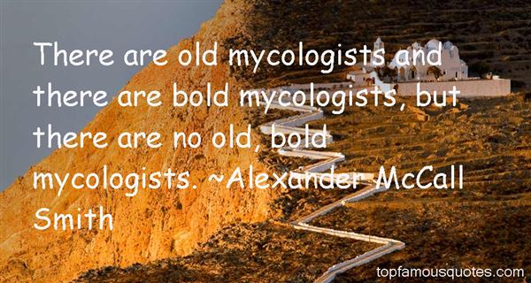 Quotes About Mycologists