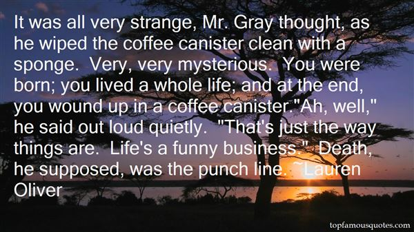 Quotes About Mysterious Life