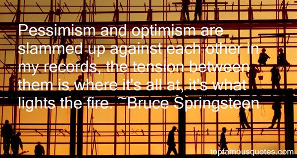 Quotes About Pessimism And Optimism