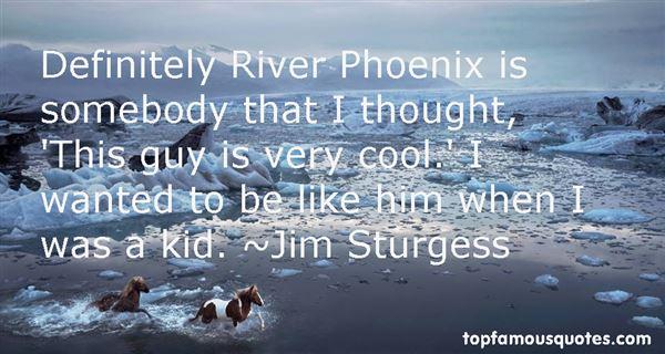 Quotes About River Phoenix