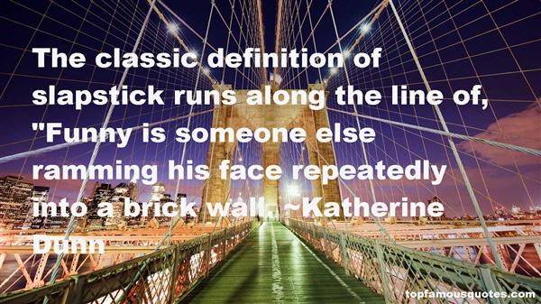 Quotes About Slapstick