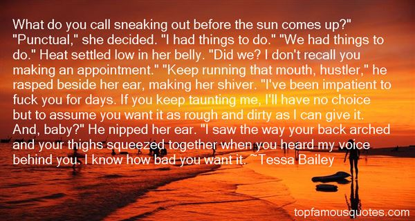Quotes About Sneaking Up