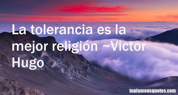 Quotes About Tolerancia