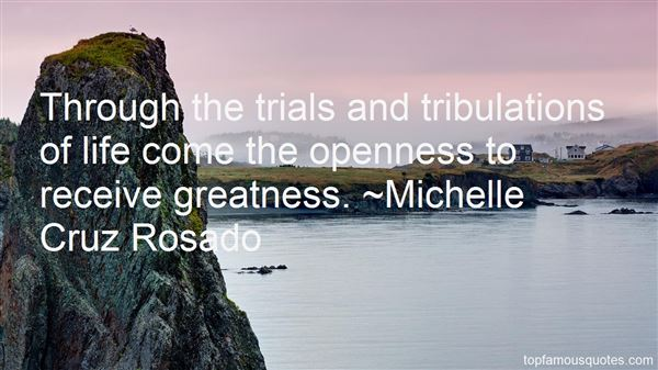 Quotes About Trial And Tribulations