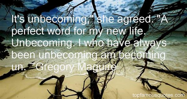 Quotes About Unbecoming