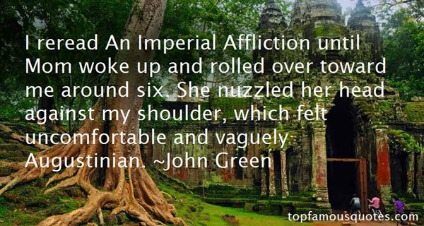 Quotes About An Imperial Affliction