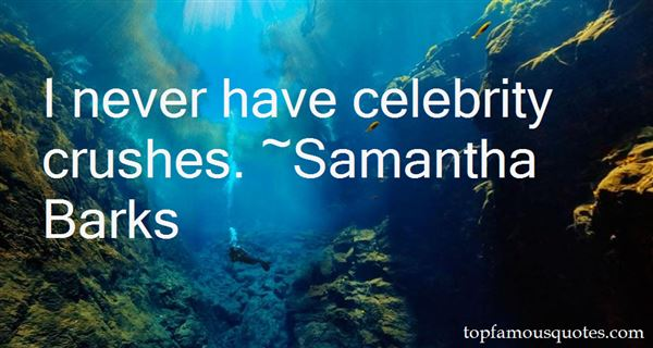 Quotes About Celebrity Crushes
