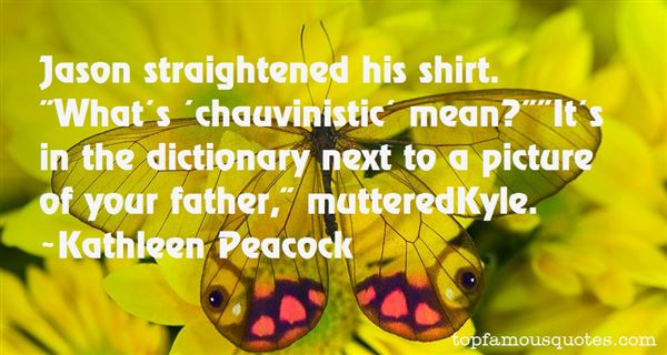 Quotes About Chauvinistic