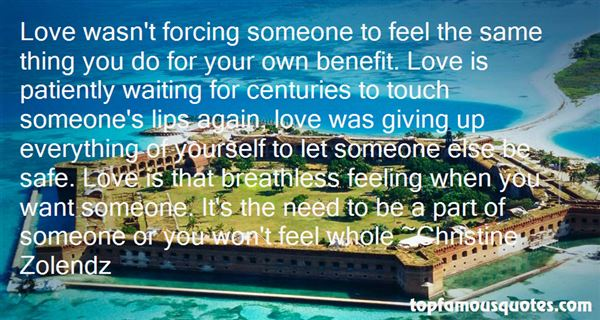 Quotes About Forcing Someone To Love You