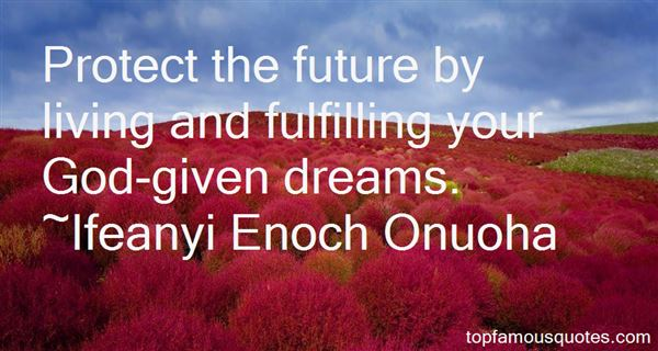 Quotes About Fulfilling Your Dreams