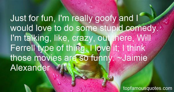 Quotes About Goofy Love