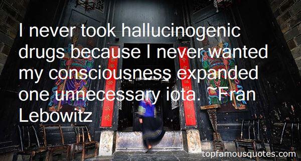 Quotes About Hallucinogenic Drugs