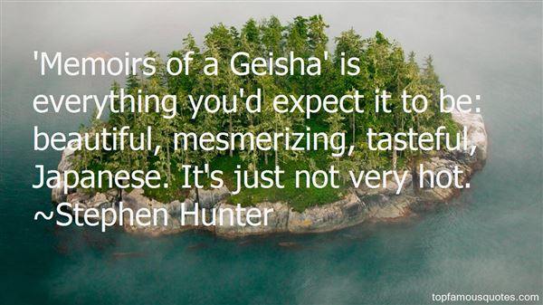 Quotes About Memoirs Of A Geisha