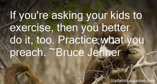 Quotes About Practice What You Preach