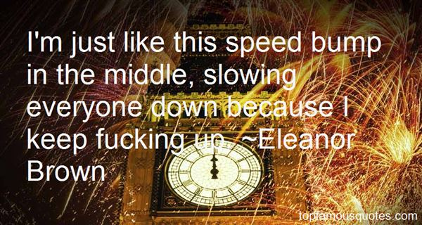 Quotes About Slowing