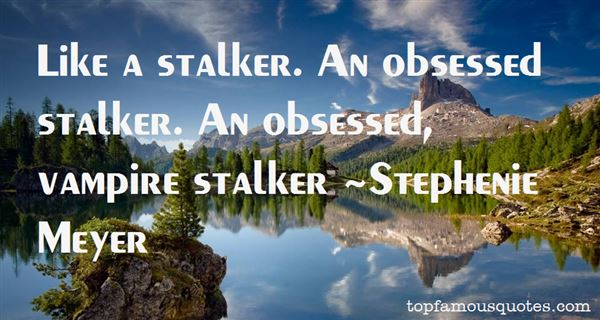 Quotes About Stalker