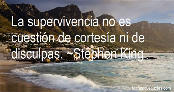 Quotes About Supervivencia