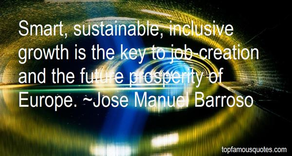 sustainable prosperity Sustainable prosperity is the balance of social, economic, and environmental factors for the future generations globalization has wholly affected the sustainable prosperity for all people because of the increase in communication increased communication has led to the exchange of information, goods, and services.