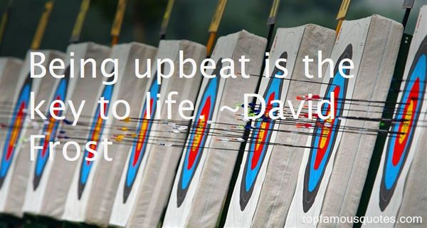 Quotes About Upbeat Life