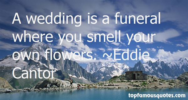 Wedding Flowers Quotes : Wedding flowers quotes best about