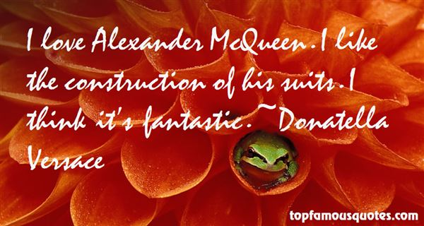 Quotes About Alexander Mcqueen