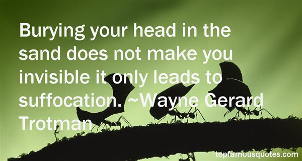 Quotes About Burying Your Head In The Sand