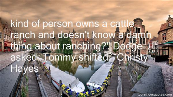 Quotes About Cattle Ranching