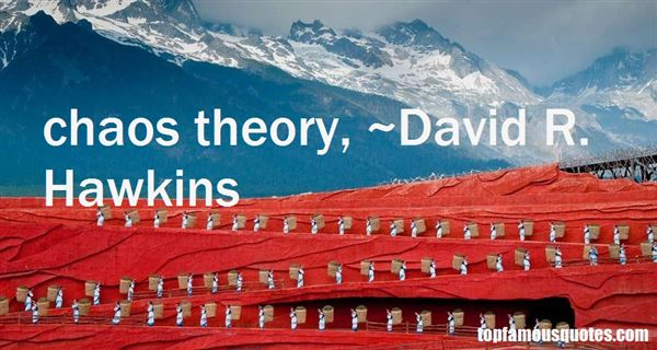 Quotes About Chaos Theory