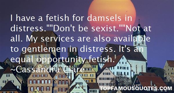 Quotes About Damsels In Distress