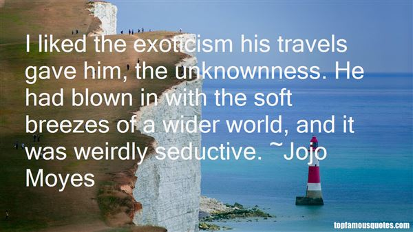 Quotes About Exoticism