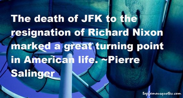 Quotes About Jfk Nixon