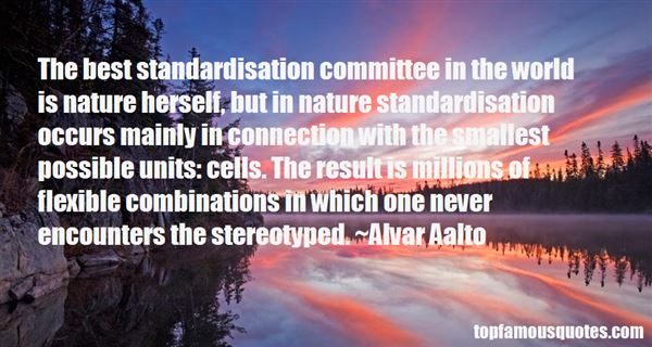 Quotes About Standardisation