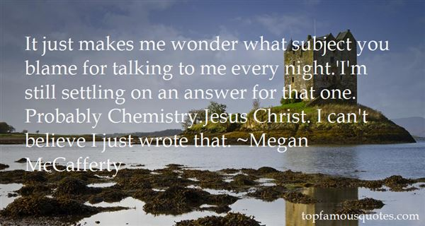 Quotes About Subject Chemistry