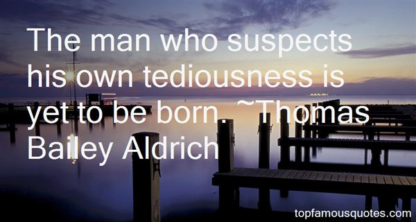 Quotes About Tedious