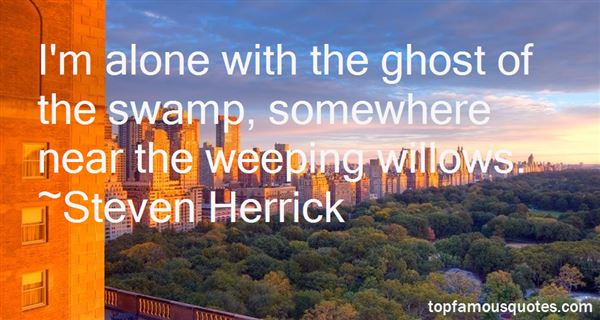 Quotes About Weeping Willows