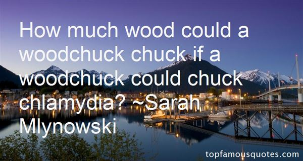 Quotes About Woodchuck