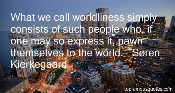 Quotes About Worldliness