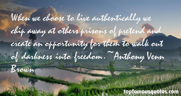 Quotes About Authentic Freedom