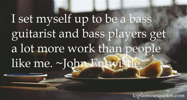 Quotes About Bass Players