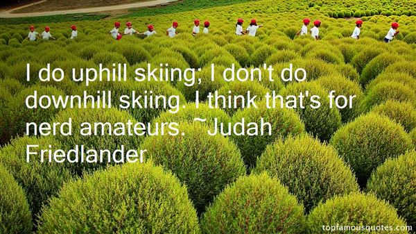 Quotes About Downhill Skiing