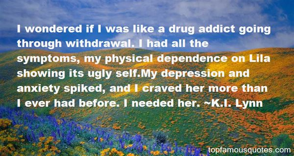 Quotes About Drug Dependence