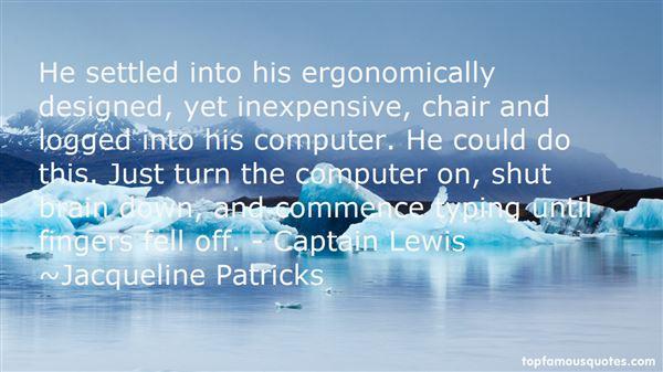 Quotes About Ergonomic