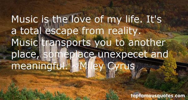 Escape From Reality Quotes: Best 25 Famous Quotes About